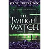 The Twilight Watch: 3/3 (Night watch triology)by Sergei Lukyanenko