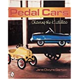 Pedal Cars: Chasing the Kidillac by Jane Dwyre Garton