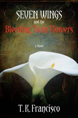 Seven Wings and the Bleeding Twin Flowers