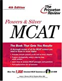 img - for Flowers & Silver MCAT, 4th Edition (Princeton Review: Flowers & Silver MCAT (W/CD)) book / textbook / text book