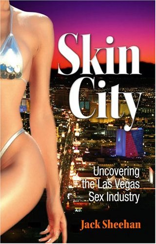 Skin City: Uncovering the Las Vegas Sex Industry