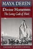 Divine Horsemen: Living Gods of Haiti