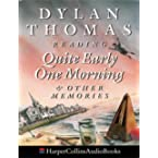Book Review on Quite Early One Morning and Other Memories: Complete & Unabridged by Dylan Thomas