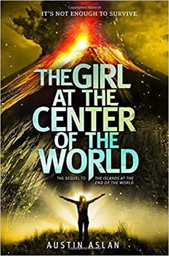 The Girl at the Center of the World written by Austin Aslan