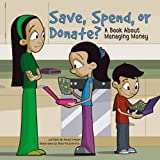 Save, Spend, or Donate?: A Book About Managing Money (Money Matters)