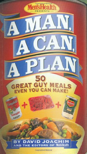 Download A Man, a Can, a Plan : 50 Great Guy Meals Even You Can Make