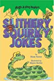 Laugh-A-Long Readers: Slithery, Squirmy Jokes (140275003X) by Namm, Diane