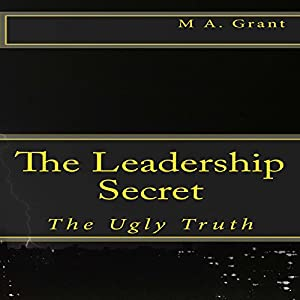 The Leadership Secret - The Ugly Truth Audiobook