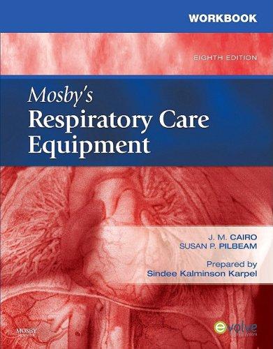 Workbook for Mosby's Respiratory Care Equipment, 8e