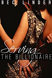 Serving the Billionaire (The Silver Cross Club)