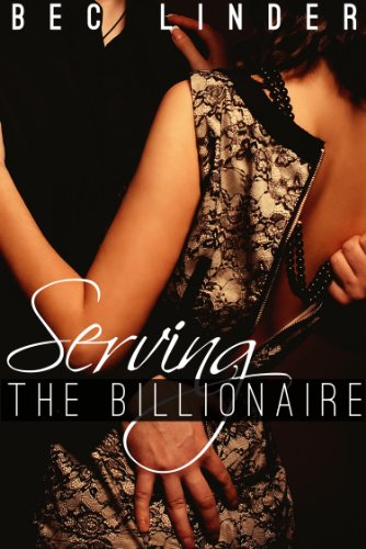 Serving the Billionaire (The Silver Cross Club) by Bec Linder