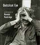 Quizzical Eye: The Photography of Rondal Partridge (1890771570) by Elizabeth Partridge