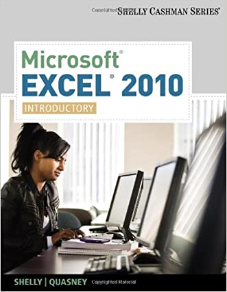 Microsoft Excel 2010: Introductory (Available Titles Skills Assessment Manager (SAM) - Office 2010)