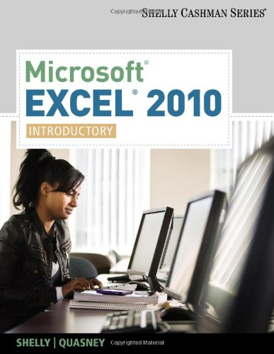 Microsoft Excel 2010: Introductory (Shelly Cashman...