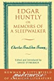 Edgar Huntly: or Memoirs of a Sleepwalker (Masterworks of Literature) (0742533506) by Brown, Charles Brockden