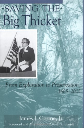 Saving the Big Thicket: From Exploration to Preservation, 1685-2003 (Temple Big Thicket Series)