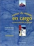 echange, troc Louis Baumard - Autour du monde en cargo : du Havre à Marseille via Auckland