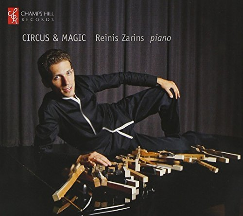 Circus And Magic (Reinis Zarins) (Champs Hill Records: CHRCD048) by Reinis Zarins