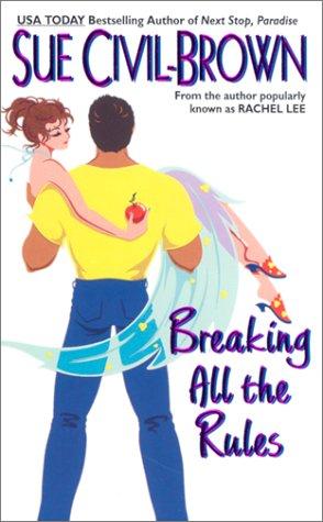 Breaking All the Rules (Avon Light Contemporary Romances), SUE CIVIL-BROWN