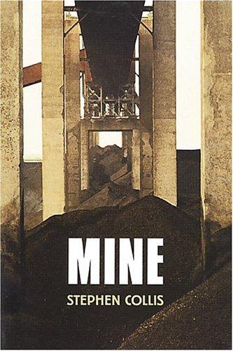 Mine, Stephen Collis
