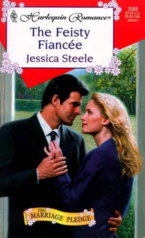 Feisty Fiancee (The Marriage Pledge) (Harlequin Romance, 3588), Jessica Steele