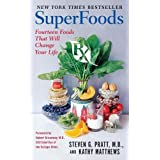 SuperFoods Rx: Fourteen Foods That Will Change Your Life ~ Kathy Matthews
