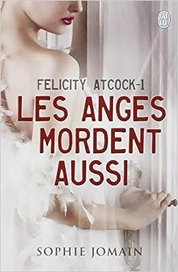 Felicity Atcock 4 tomes - Sophie Jomain