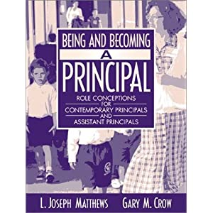 Being and Becoming a Principal: Role Conceptions of Contemporary Principals and Assistant Principals (2003) Joe Matthews and Gary M. Crow
