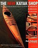 The New Kayak Shop: More Elegant Wooden Kayaks Anyone Can Build