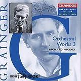 The Grainger Edition Vol. 15 (Orchesterwerke Vol. 3)