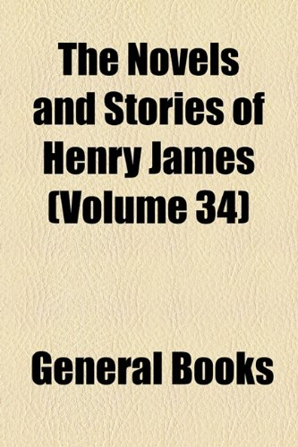 The Novels and Stories of Henry James (Volume 34)