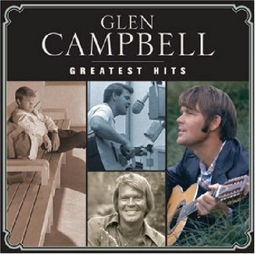 Glen Campbell - Glen Campbell: Greatest Hits - Zortam Music