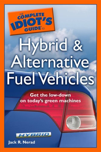 The Complete Idiot's Guide to Hybrid and Alternative Fuel Vehicles