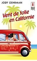 Vent de folie en Californie (Red Dress Ink t. 57)