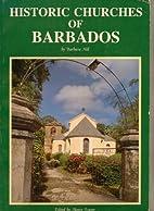 Historic Churches of Barbados by Barbara…