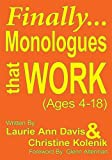 img - for Finally...Monologues that Work (Ages 4-18) book / textbook / text book