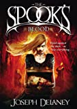 Joseph Delaney The Spook's Blood: Book 10 (Wardsone Chronicles 10)