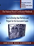 img - for The National Board Certification Workbook, Second Edition: How to Develop Your Portfolio and Prepare for the Assessment Exams book / textbook / text book