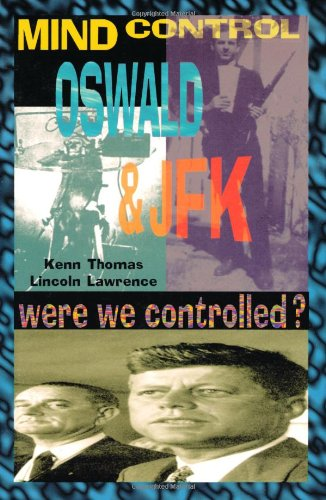 Mind Control, Oswald & JFK: Were We Controlled? (Mind Control/Conspiracy): Kenn Thomas: 9780932813466: Amazon.com: Books
