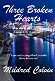 Three Broken Hearts (Kansas City Romance)