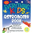 Everything Kids' Astronomy Book: Blast into outer space with steller facts, integalatic trivia, and out-of-this-world puzzles (Everything Kids Series)