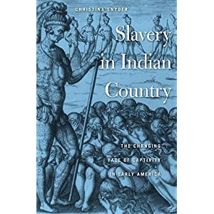 Slavery in Indian country : the changing face of captivity in early America