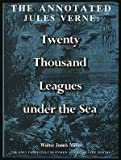 The Annotated Jules Verne: Twenty Thousand Leagues Under The Sea (0690011512) by Jules Verne