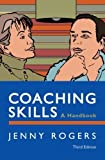img - for By Jenny Rogers - Coaching Skills: A Handbook (3rd Edition) (1/31/12) book / textbook / text book