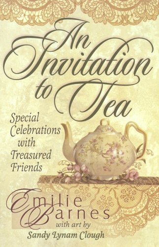 An Invitation to Tea (Teatime Pleasures) by Emilie Barnes