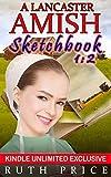 A Lancaster Amish Sketchbook 1:2 (A Lancaster Amish Sketchbook Kindle Unlimited Series)