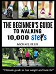 The Beginner's Guide To Walking 10,00...
