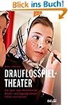 Drauflosspieltheater (Beltz Taschenbu...