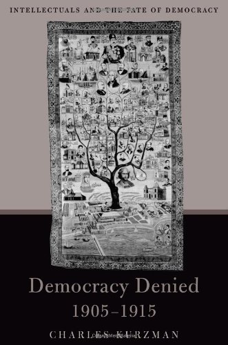 Democracy Denied, 1905-1915: Intellectuals and the Fate of Democracy