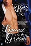 Bound to be a Groom: A Regency Reimagined Story